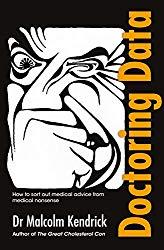 Malcolm Kendrick, Doctoring Data