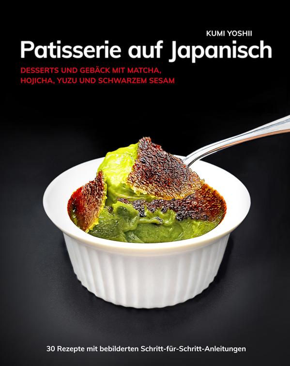Patisserie auf Japanisch von Kumi Yoshii